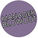 Manager Blowout